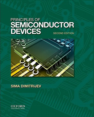 Principles of Semiconductor Devices By Dimitrijev, Sima